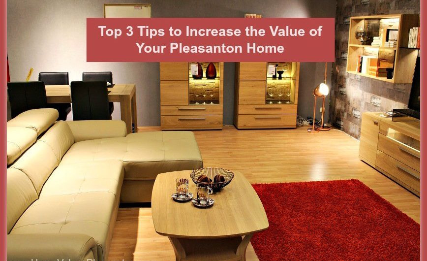 What Can I Do To Increase The Value Of My Pleasanton Home
